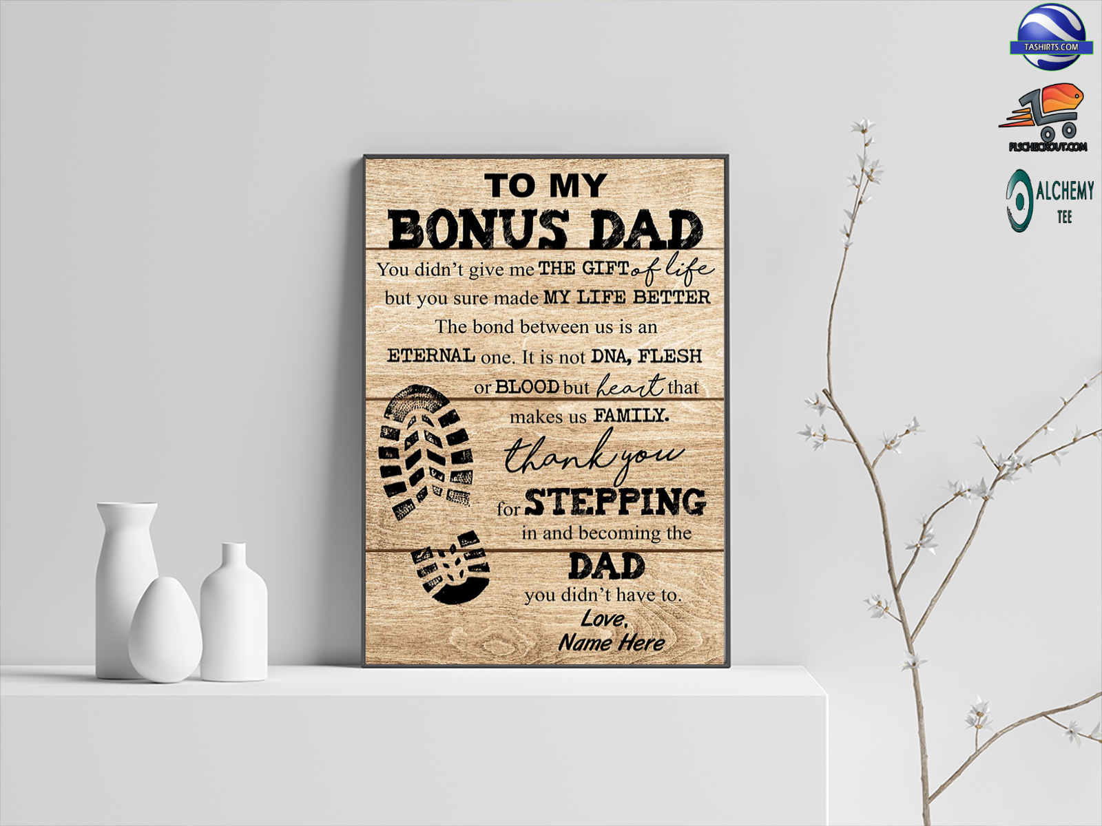 Personalized To My Bonus Dad You Didn't Give Me The Gift Of Life Poster