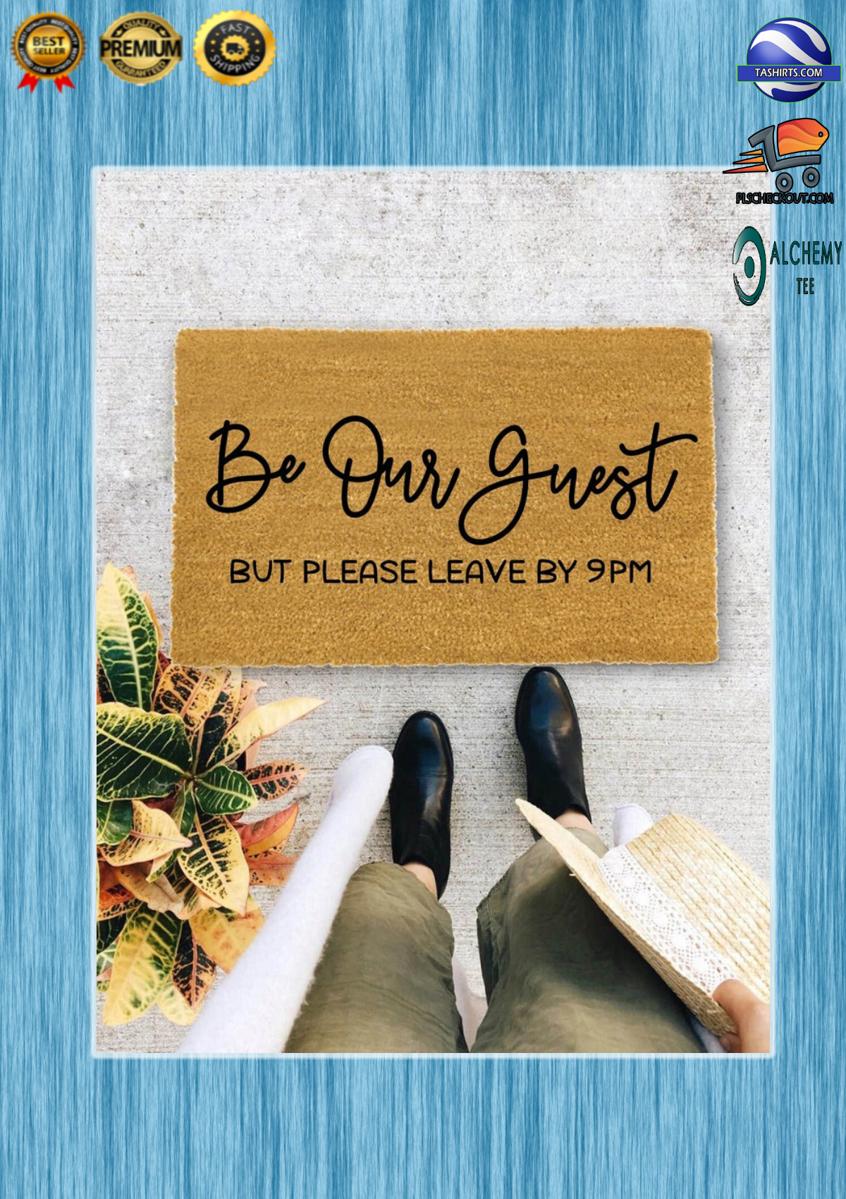 Be our guest but please leave by 9pm doormat