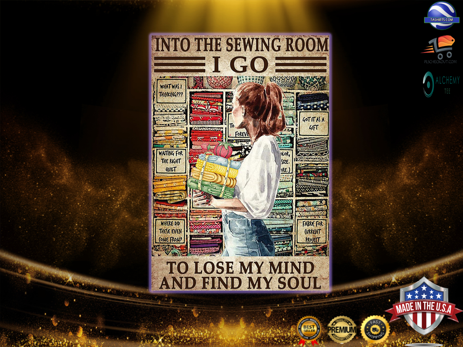 Into the sewing room I go to lose my mind poster