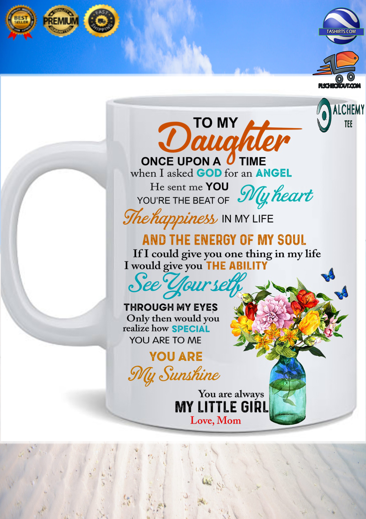 To my daughter when i ask god for an angel he sent me you love mom mug