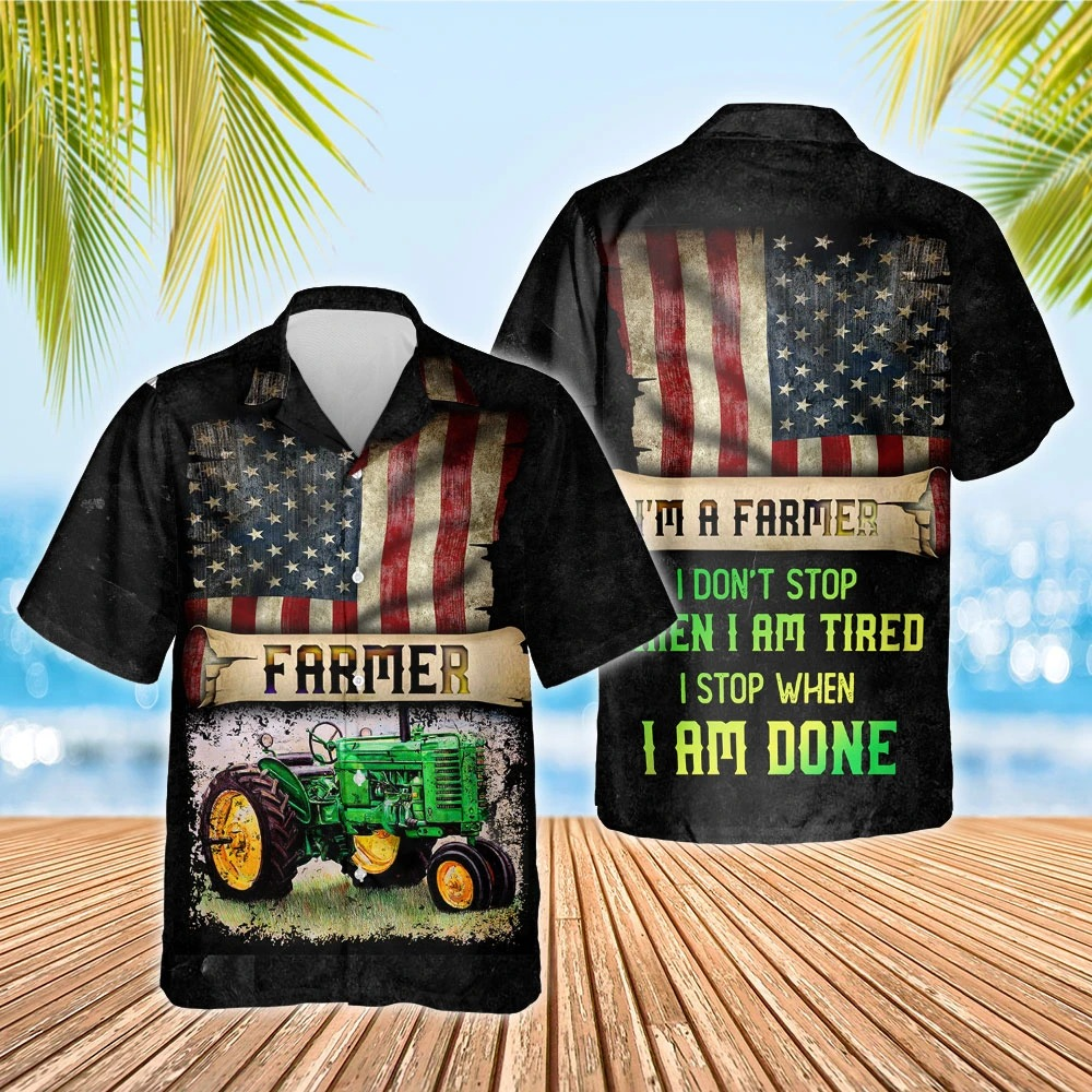 I'm a farmer i don't stop when i tired hawaiian shirt