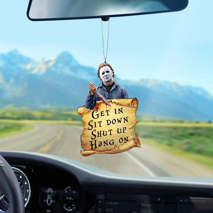 Michael Myers Get In Shit Down Shut Up Hang On Hanging Ornament