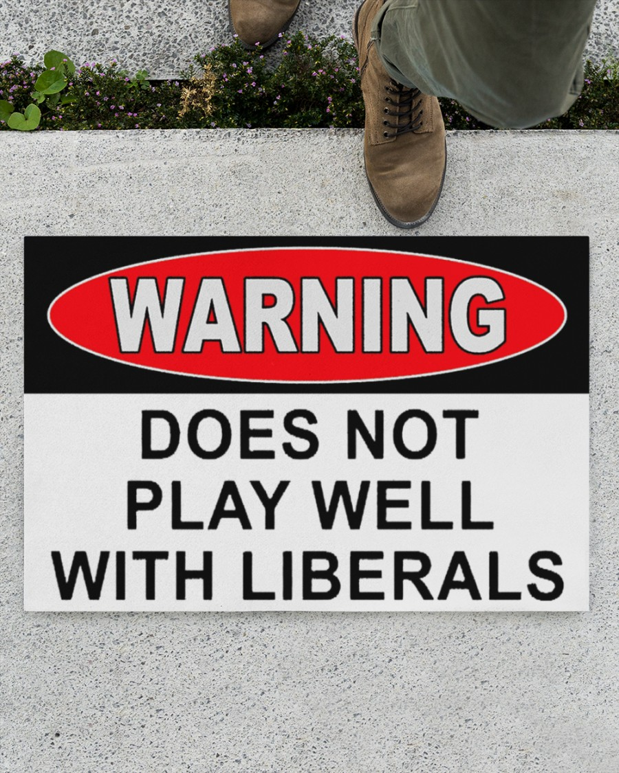 Warning does not play well with liberals doormat