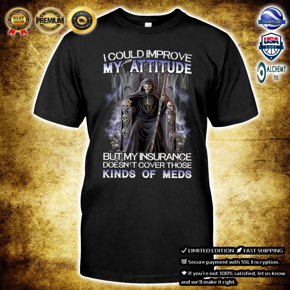 Death I could improve my attitude classic shirt