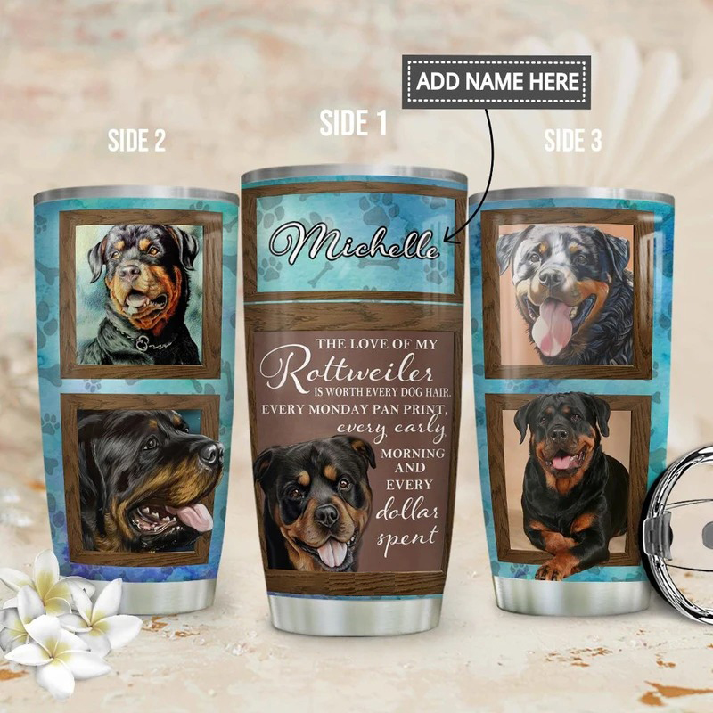 The Love Of My Rottweiler Is Worth Every Dog Hair Steel Tumbler