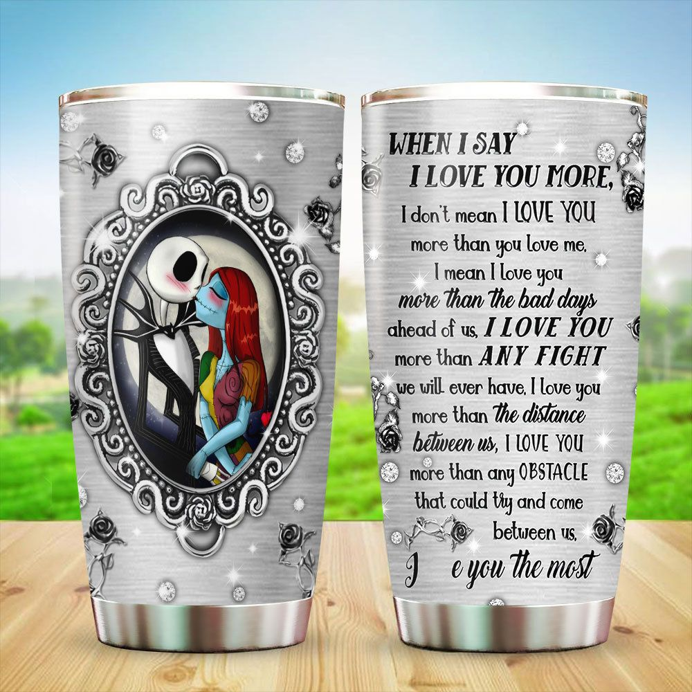 When I Say I Love You More Jack Skellington And Sally Tumbler