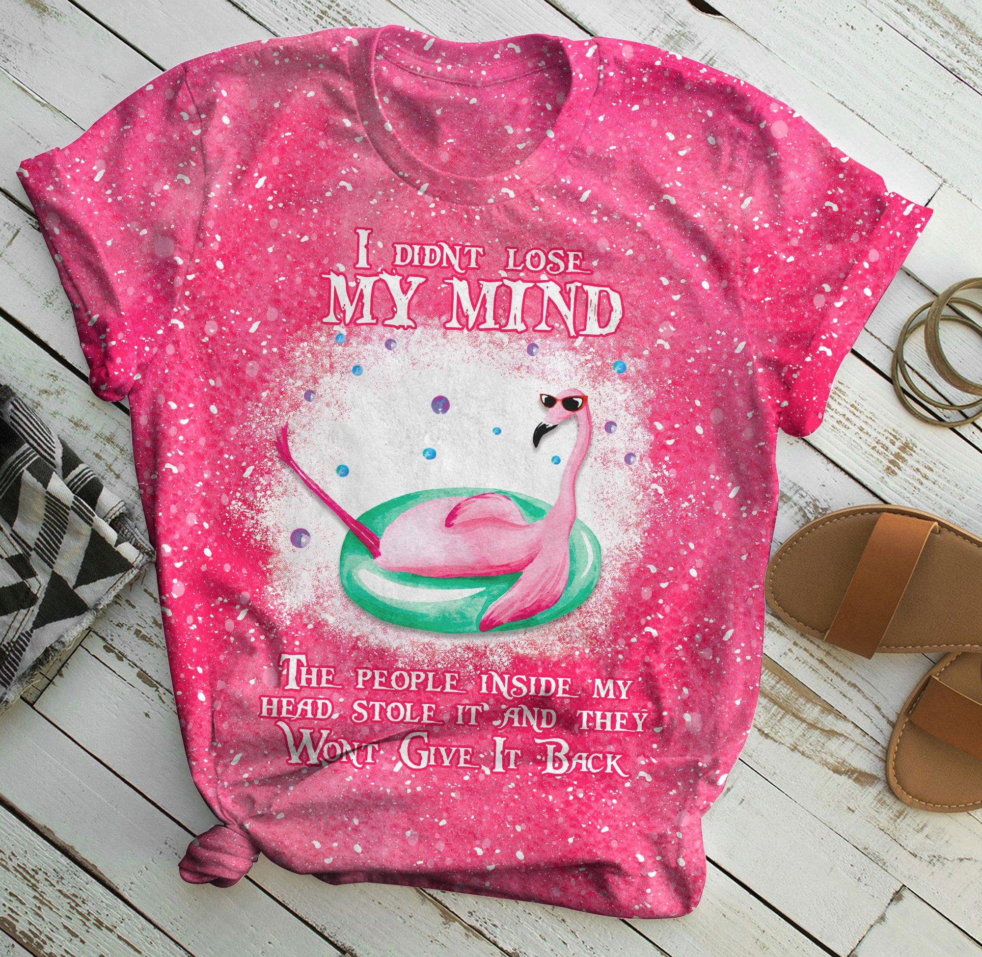 Flamingo i didn't lose my mind all over print shirt