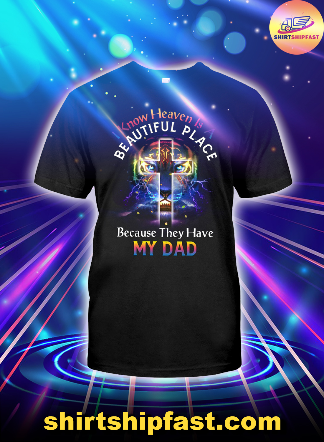 Cross-I-know-heaven-is-a-beautiful-place-because-they-have-my-dad-shirt -1