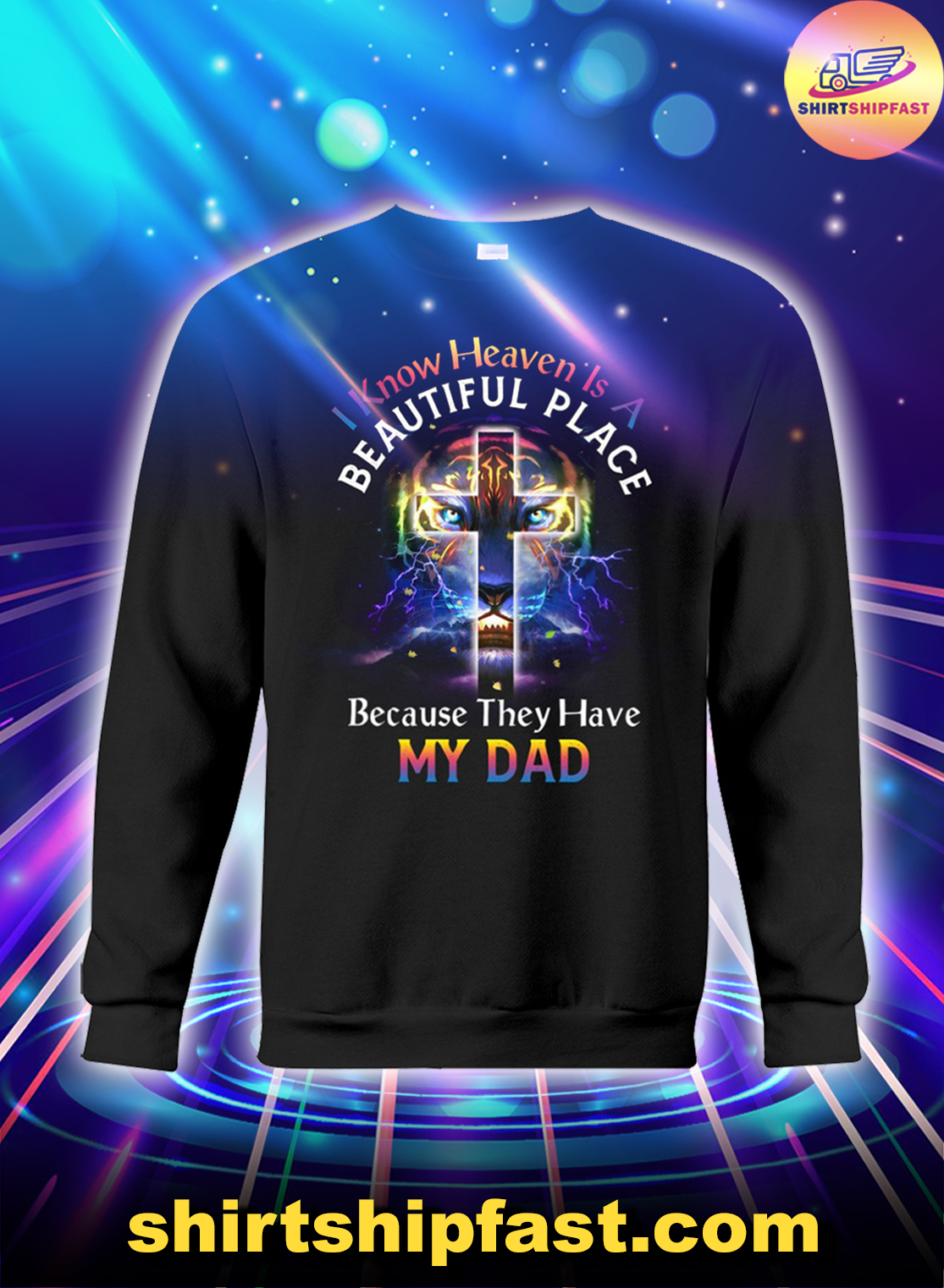 Cross-I-know-heaven-is-a-beautiful-place-because-they-have-my-dad-sweatshirt-2