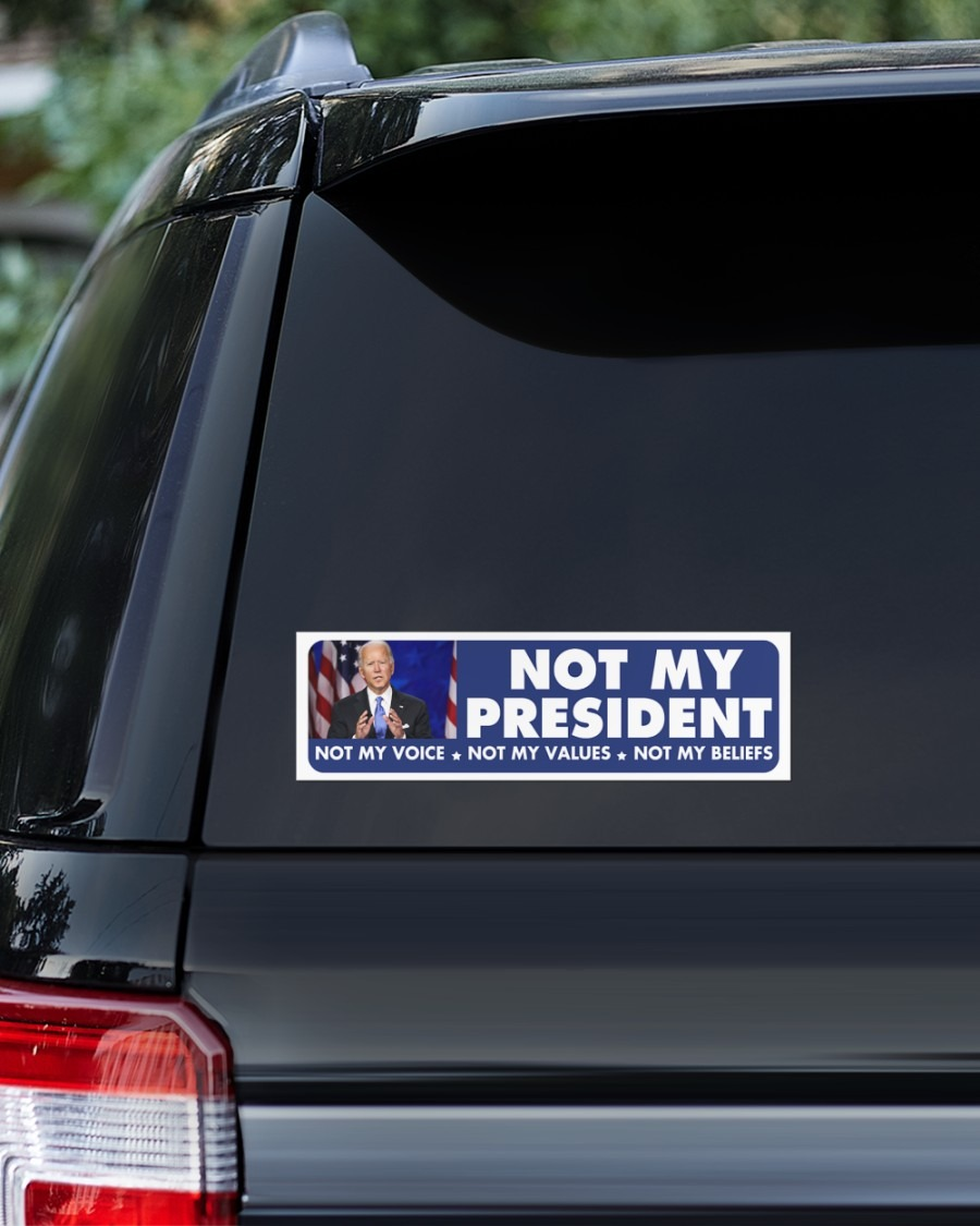 Joe Biden Not My President Voice Values Beliefs Bumper Sticker