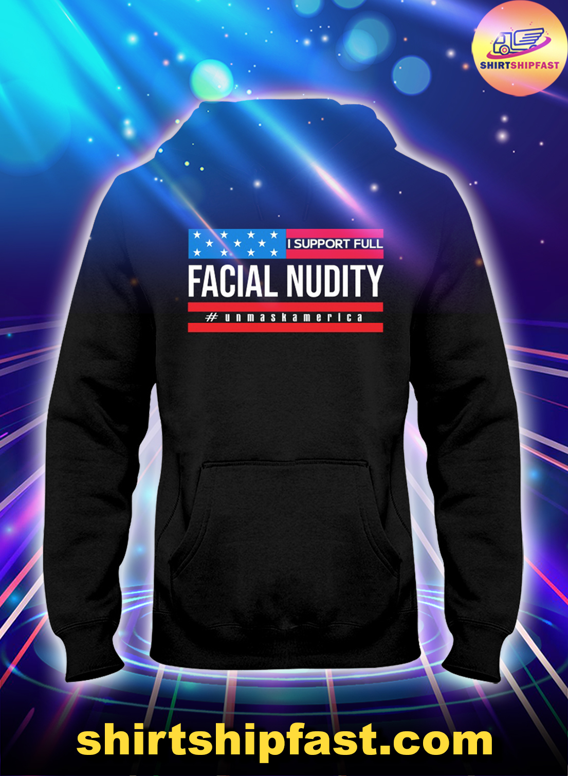 I-support-full-facial-nudity-unmask-america-hoodie