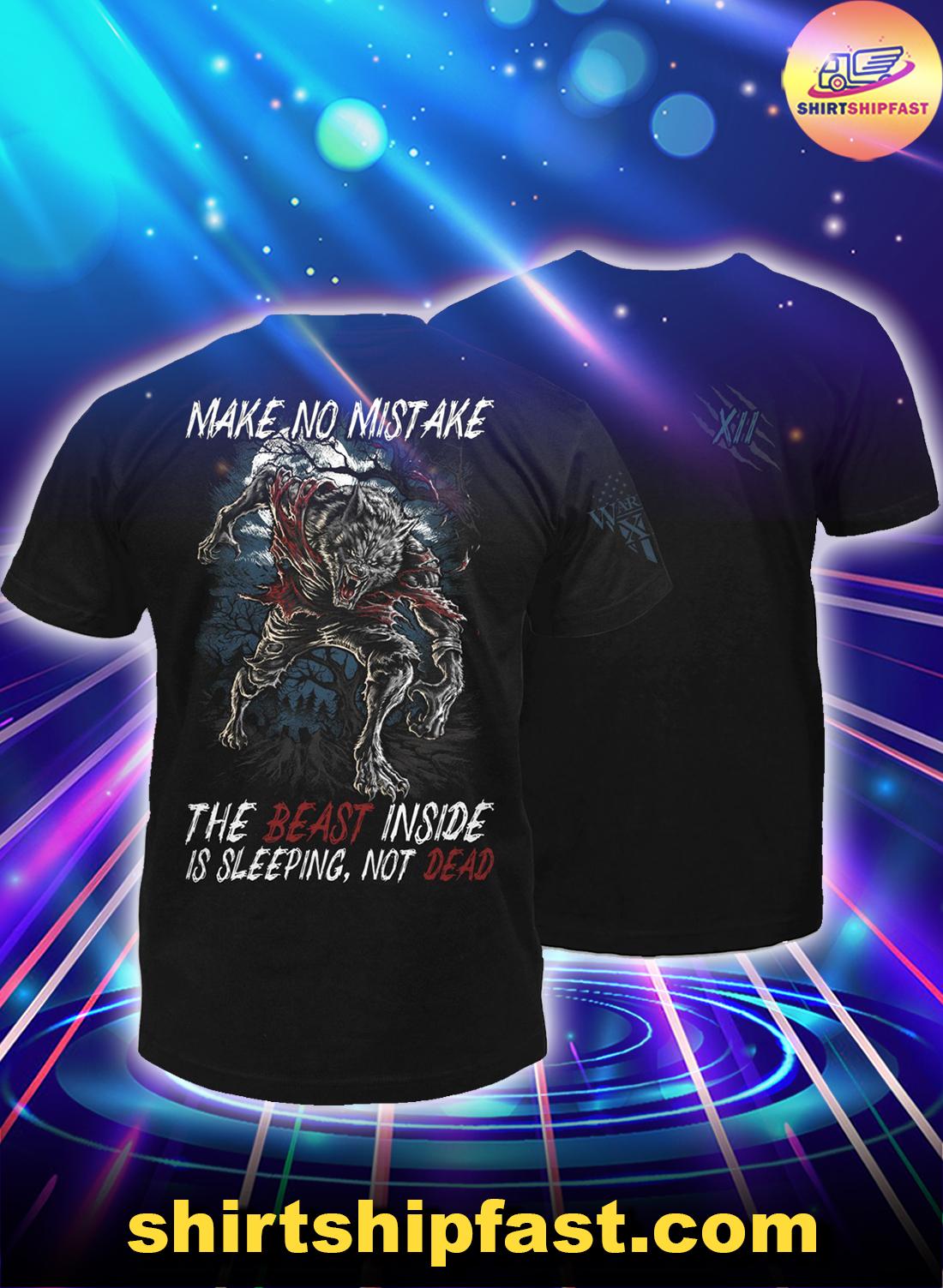 Make-no-mistake-the-beast-inside-is-sleeping-not-dead-shirt-1