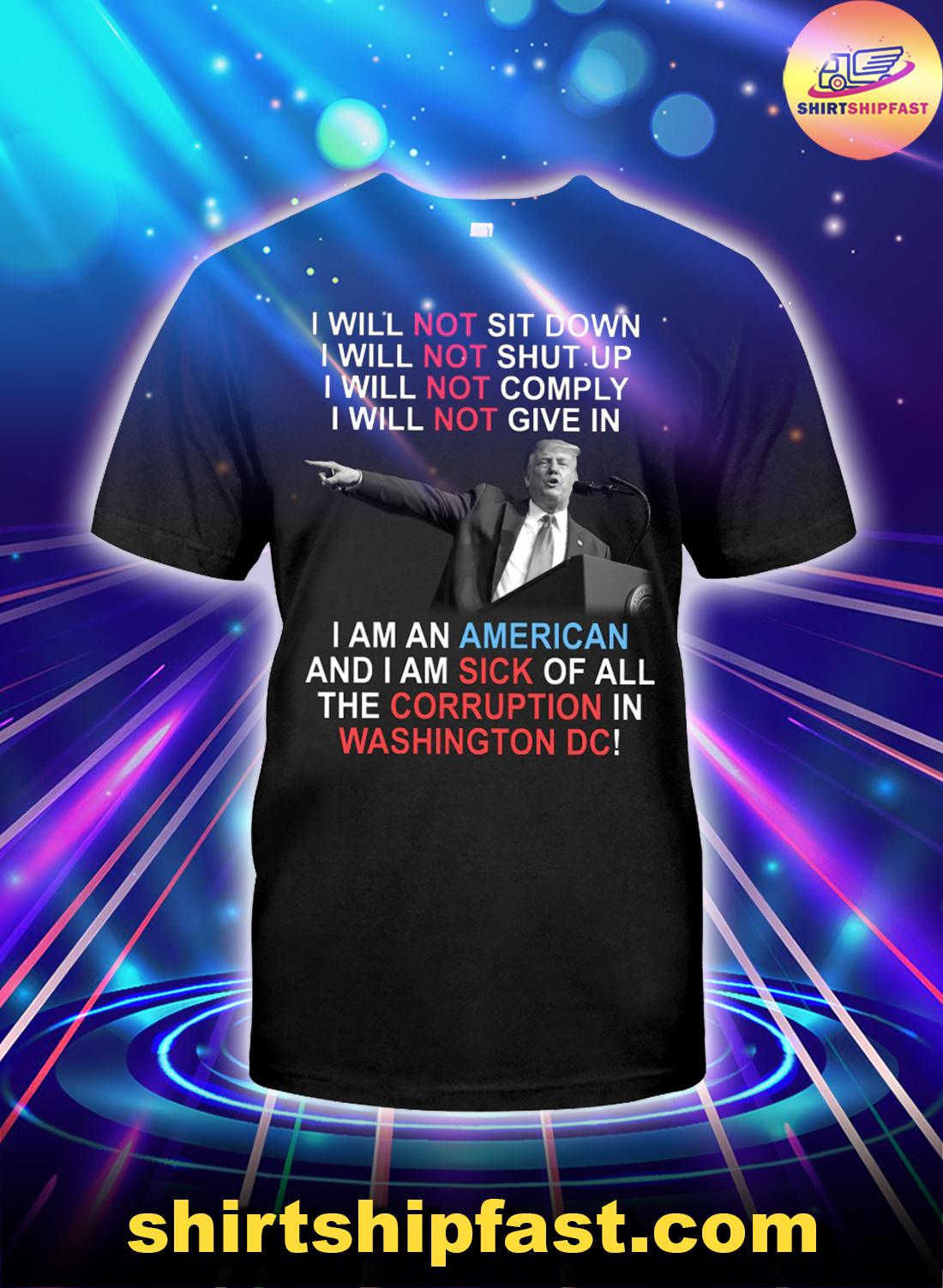 Trump-I-will-not-sit-down-I-will-not-shut-up-shirt