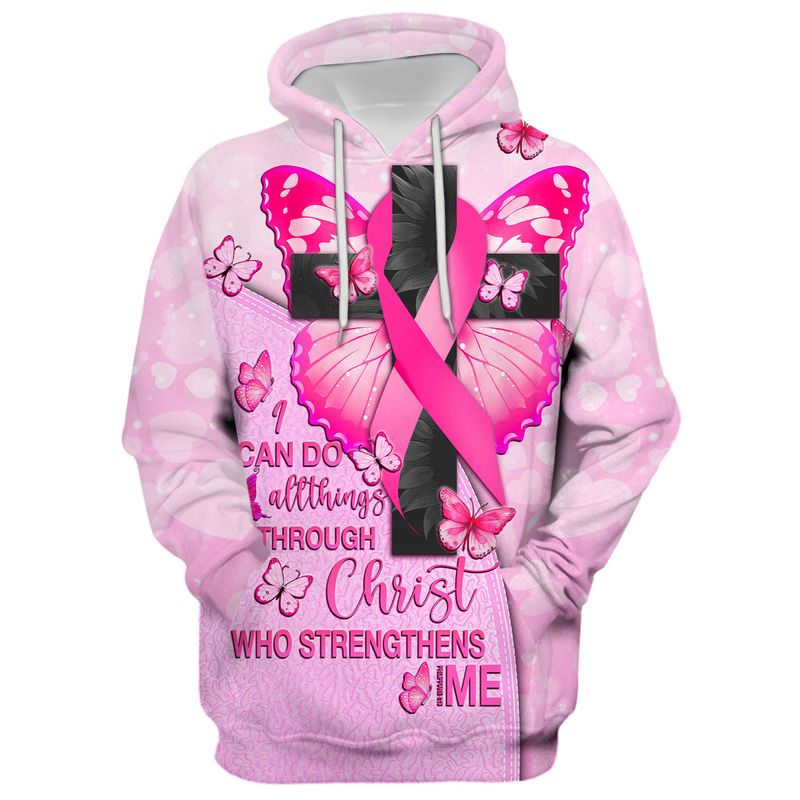 Breast Cancer Awareness I Can Do All Things Through Christ Who Strengthens Me 3D Full Print Hoodie